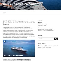 Enjoy Cruise to Sitka With Holland-America Cruises – holland america cruises