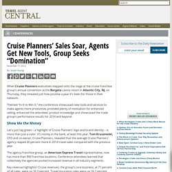 "Cruise Planners' Sales Soar, Agents Get New Tools, Group Seeks ""Domination"""