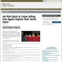 Get Rich Quick in Cruise Selling: Two Agents Explain Their Secret Sauce