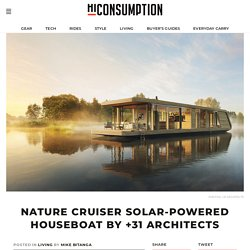 Nature Cruiser Solar-Powered Houseboat By +31 Architects