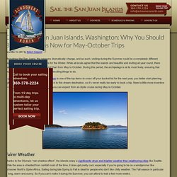 Cruising the San Juan Islands, Washington: Why You Should Book as Early as Now for May-October Trips