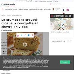 Le crumbcake crousti-moelleux courgette et chèvre en vidéo