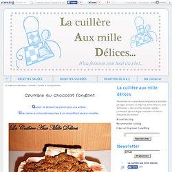 Crumble au chocolat fondant - La cuillère aux mille délices