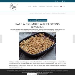 Pâte à crumble aux flocons d'avoine - My Parisian Kitchen