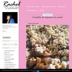 Crumble de légumes du soleil - Rachel et sa cuisine gourmande et légère