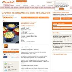 Crumble aux légumes du soleil et mozzarella : Recette de Crumble aux légumes du soleil et mozzarella