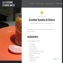 Crumble Tomates & Chèvre – LA CUISINE D'ANNE-MICH'