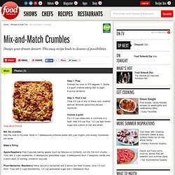 Mix-and-Match Crumbles : Recipes and Cooking