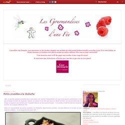 Petits crumbles à la rhubarbe - Les Gourmandises d'une Fée