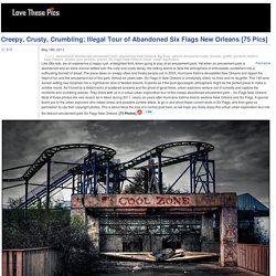 Creepy, Crusty, Crumbling: Illegal Tour of Abandoned Six Flags New Orleans [75 Pics]