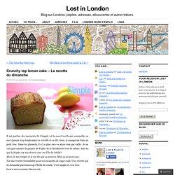 Crunchy top lemon cake – La recette du dimanche