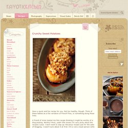 Crunchy Sweet Potatoes