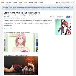 Otaku Name Anime's 10 Sexiest Ladies