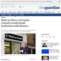 Bank on Dave: one man's crusade to help small businesses raise finance
