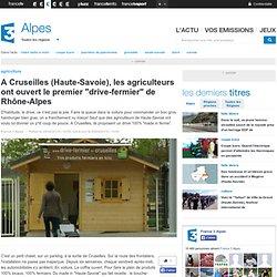 """FRANCE 3 RHONE ALPES 30/04/14 Des agriculteurs de Cruseilles ouvrent un """"drive fermier""""."""