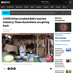 COVID-19 has crushed Bali's tourism industry. These Australians are giving back