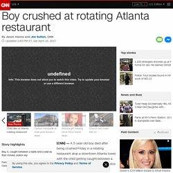 Boy crushed at rotating Atlanta restaurant