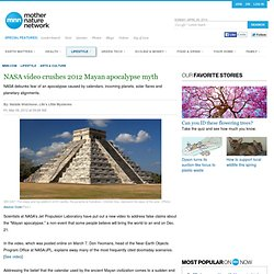 NASA video crushes 2012 Mayan apocalypse myth