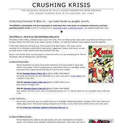 Crushing Krisis › Collecting Uncanny X-Men #1 – 141 comic books as graphic novels