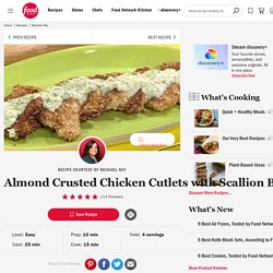 Almond Crusted Chicken Cutlets with Scallion Beurre Blanc Recipe : Rachael Ray