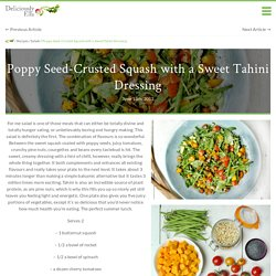 Poppy Seed-Crusted Squash with a Sweet Tahini Dressing