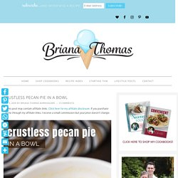 Crustless Pecan Pie in a Bowl