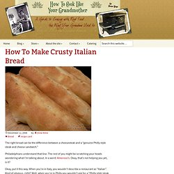 How To Make Crusty Italian Bread
