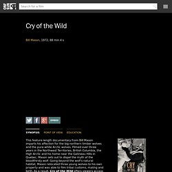 Cry of the Wild by Bill Mason