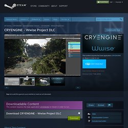 CRYENGINE - Wwise Project DLC on Steam