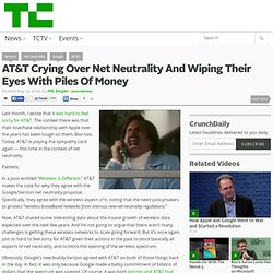 AT&T Crying Over Net Neutrality And Wiping Their Eyes With Piles Of Money
