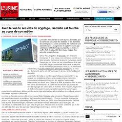 Avec le vol de ses clés de cryptage, Gemalto est touché au cœur de son métier