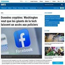 Données cryptées: Washington veut que les géants de la tech laissent un accès aux policiers