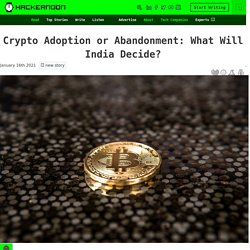 Crypto Adoption or Abandonment: What Will India Decide?