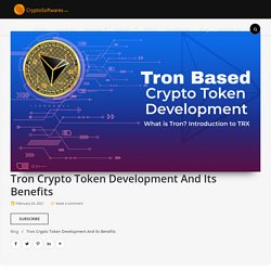 Tron Crypto Token Development - What Are Its Benefits?