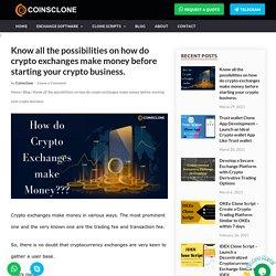 How do crypto exchanges make money???