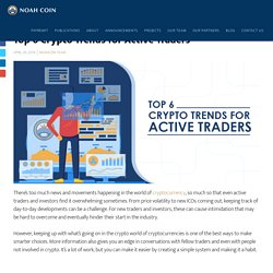 Top 6 Crypto Trends for Active Traders - NOAHCOIN