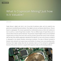 What Is Cryptocoin Mining? Just how Is It Valuable?