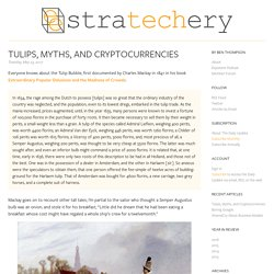 Tulips, Myths, and Cryptocurrencies – Stratechery by Ben Thompson