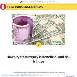 How Cryptocurrency is beneficial and risk is huge