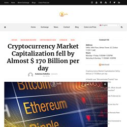 Cryptocurrency Market Capitalization fell by Almost $ 170 Billion per day