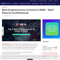Best Cryptocurrency to Invest in 2020 – Top 5 Picks by Confixfinancial - NewsAffinity