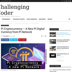 Pi Cryptocurrency - A New Pi Digital Currency from Pi Network
