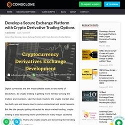 Cryptocurrency Derivatives Exchange Development Services