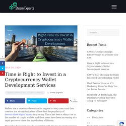 Time is Right to Invest in a Cryptocurrency Wallet Development Services