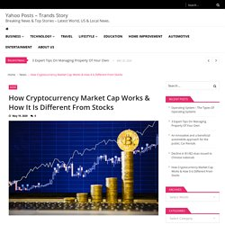 How Cryptocurrency Market Cap Works & How It Is Different From Stocks