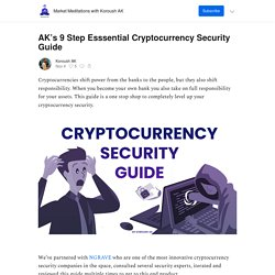 AK's 9 Step Esssential Cryptocurrency Security Guide - Market Meditations with Koroush AK