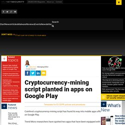 Cryptocurrency-mining script planted in apps on Google Play