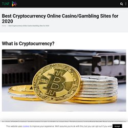 Best Cryptocurrency Online Casino/Gambling Sites for 2020 - Tunf News
