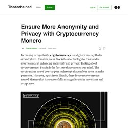 Ensure More Anonymity and Privacy with Cryptocurrency Monero