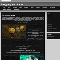 Blogging with Rahul: Cryptographic Money